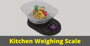 Best Digital Kitchen Weighing Scale