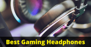 Best Gaming Headphone with Mic