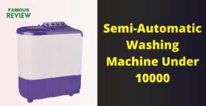 Semi-Automatic Washing Machine Under 10000
